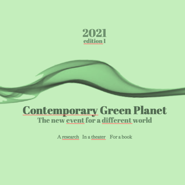 CONTEMPORARY GREEN PLANET. The new event for a different world